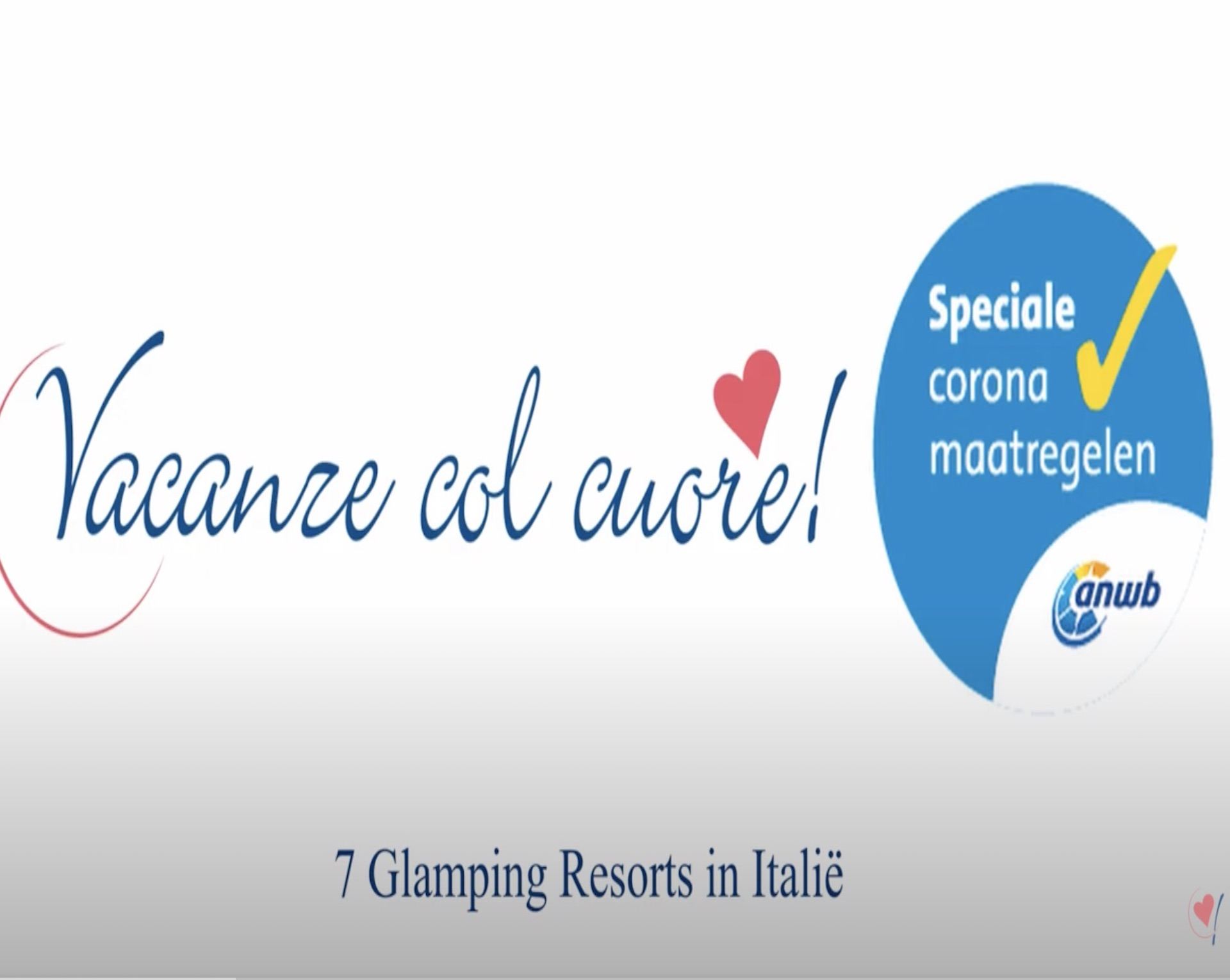 Vacanze col Cuore respects covid procedures. ANWB gives the approval !
